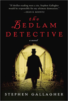 The Bedlam Detective by Stephan Gallagher